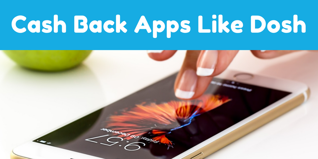 Cash Back Apps Like Dosh