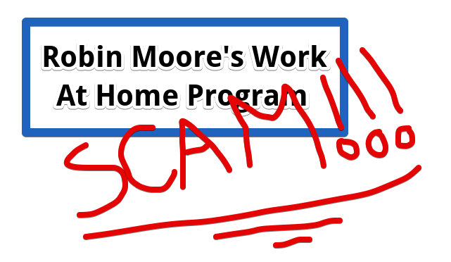 Robin Moore Work at Home Program Scam
