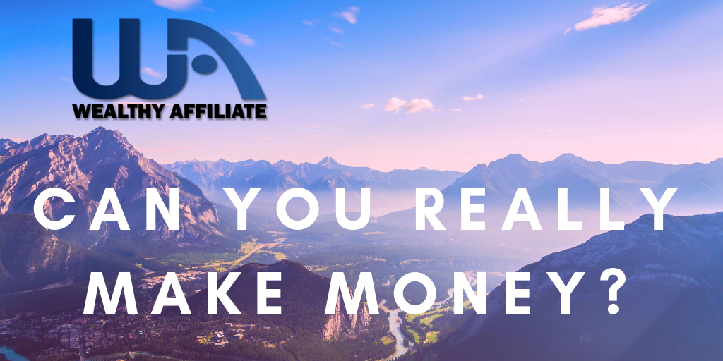 Can you really make money with Wealthy Affiliate