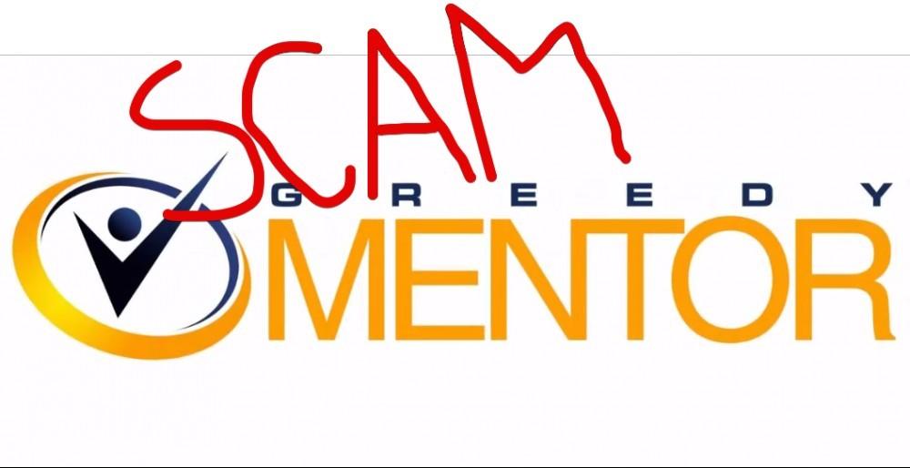 Greedy Mentor scam