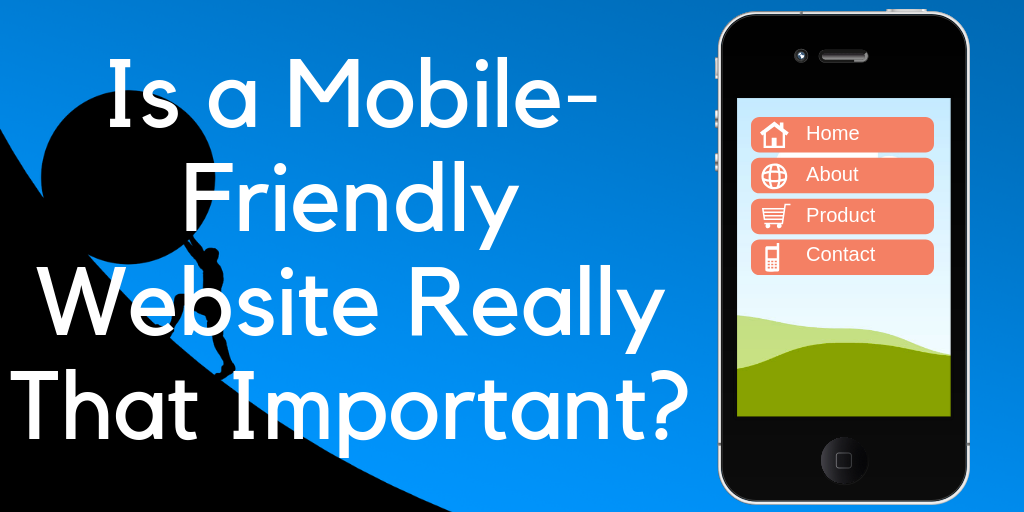 Why Have a Mobile Friendly Website