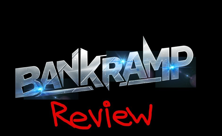 Bank Ramp Review